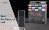 5 Best VPNs for Firestick and Amazon Fire TV Safe, Easy, and Fast!