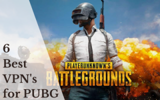 6 Best VPN for PUBG, Now Play Anywhere with these Fast VPNs