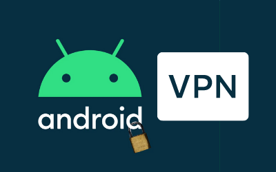 7 Best VPNs for Android Devices in 2021