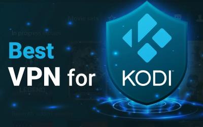 Top 5 Best VPNs for Kodi in 2021