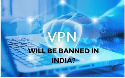 Will VPN Services Be Banned In India? Heres's All You Need to Know