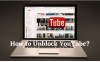 How to Unblock YouTube Videos From Anywhere With a VPN?