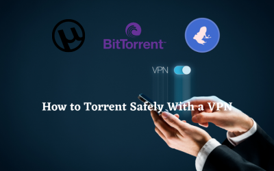How to Torrent Safely With a VPN?
